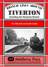Branch Lines Around Tiverton Including the Hemyock Branch (Branch Lines S.)
