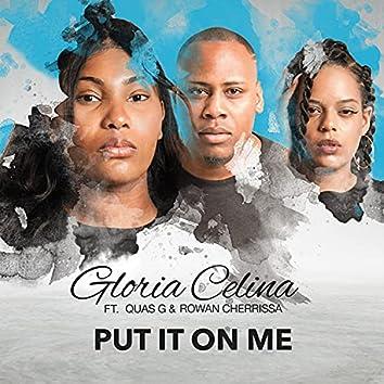 Put It On Me (feat. Rowan Cherrissa & Quas G)