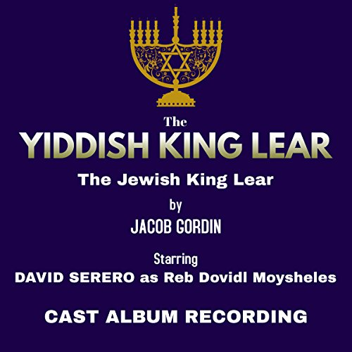 The Yiddish King Lear : The Jewish King Lear Audiobook By Jacob Gordin,                                                                                        David Serero cover art