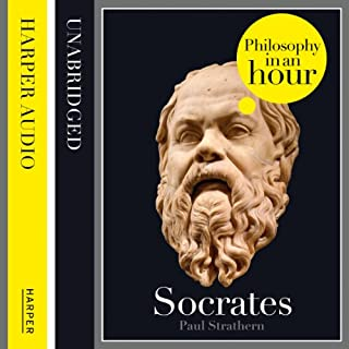 Socrates: Philosophy in an Hour                   By:                                                                                                                                 Paul Strathern                               Narrated by:                                                                                                                                 Jonathan Keeble                      Length: 1 hr and 18 mins     116 ratings     Overall 4.3