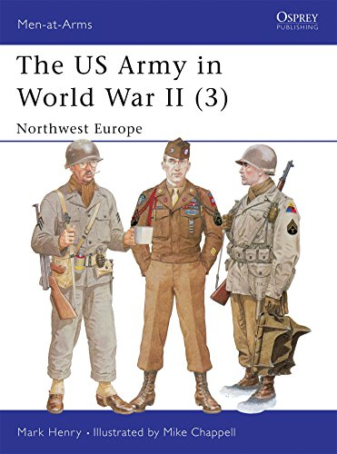 The US Army in World War II (3): Northwest Europe (Men-at-Arms, Band 350)