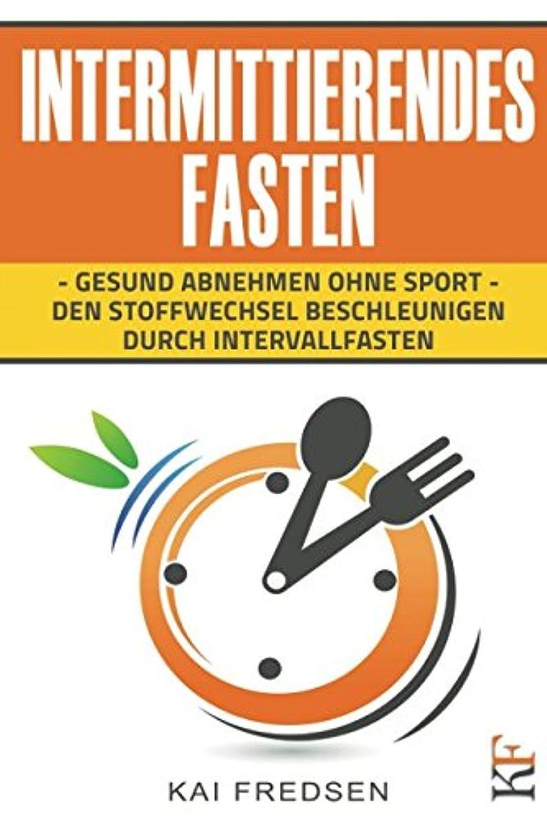 バルコニー服を洗う優れたIntermittierendes Fasten: Gesund abnehmen ohne Sport - den Stoffwechsel beschleunigen durch Intervallfasten