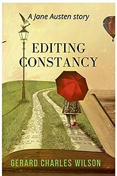 [Gerard Charles Wilson]のEditing Constancy: A Jane Austen Story (Romance Series Book 2) (English Edition)