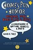 Homespun Humor: Original Puns, Word Plays & Quips: A Compendium of Guffaws, Giggles, & Mirth