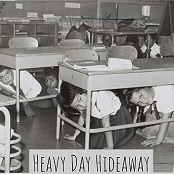 Heavy Day Hideaway