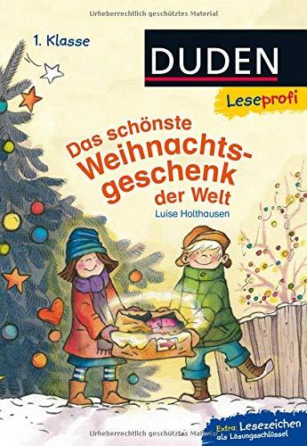 Duden Leseprofi – Das schönste Weihnachtsgeschenk der Welt, 1. Klasse (DUDEN Leseprofi 1. Klasse)