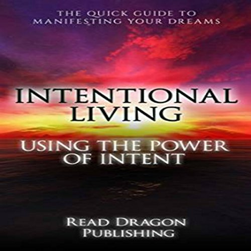 Intentional Living: Using the Power of Intent audiobook cover art