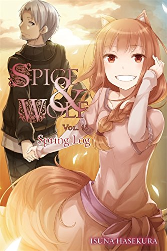 Spice and Wolf, Vol. 18 (light novel): Spring Log