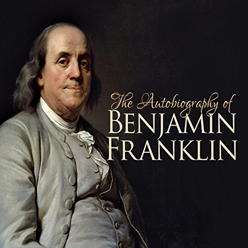 The Autobiography of Benjamin Franklin audiobook cover art