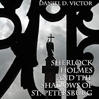 Sherlock Holmes and the Shadows of St. Petersburg                   By:                                                                                                                                 Daniel D. Victor                               Narrated by:                                                                                                                                 Ben Carling                      Length: 2 hrs and 43 mins     5 ratings     Overall 3.6