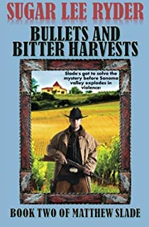 Bullets and Bitter Harvests - Book Two of Matthew Slade