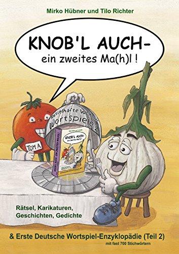 Knob'l auch - ein zweites Ma(h)l!: Rätselhafte Welt der Wortspiele 2 (Knob'l auch!) (German Edition)