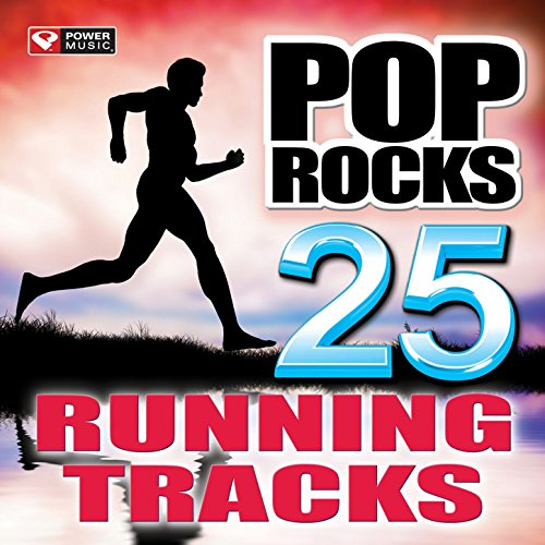 Pop Rocks - 25 Running Tracks (Unmixed Workout Music Ideal for Gym, Jogging, Running, Cycling, Cardio and Fitness)