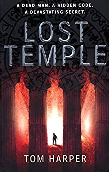Lost Temple: The breathtaking adventure for fans of Dan Brown and The Rule of Four by [Tom Harper]