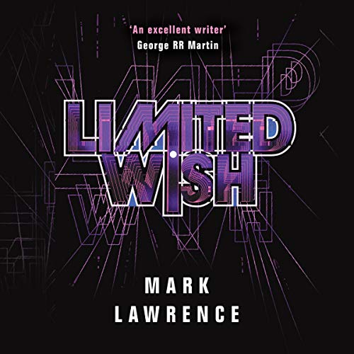 Limited Wish     Impossible Times, Book 2              Written by:                                                                                                                                 Mark Lawrence                               Narrated by:                                                                                                                                 Matthew Frow                      Length: 7 hrs and 46 mins     Not rated yet     Overall 0.0