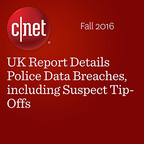 UK Report Details Police Data Breaches, including Suspect Tip-Offs cover art