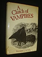 A Clutch of Vampires, These Being Among the Best from History and Literature 0517174367 Book Cover