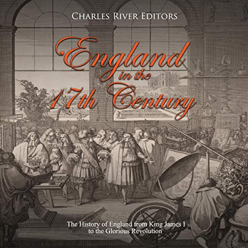 England in the 17th Century: The History of England from King James I to the Glorious Revolution cover art