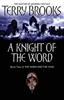 A Knight Of The Word: The Word and the Void: Book Two