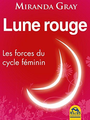Lune rouge: Les forces du cycle féminin (Le jardin d'Eve)