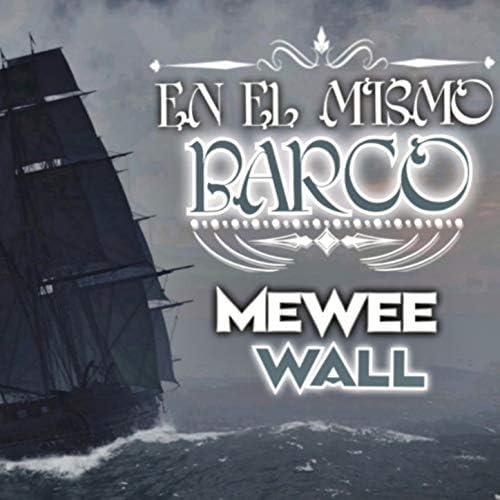 Mewee & Wall
