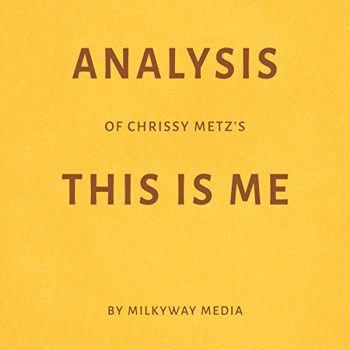 Analysis of Chrissy Metz's This Is Me by Milkyway Media Titelbild
