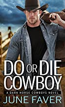 Do or Die Cowboy: A Single Mom on the Run Gets Tangled up with a Cowboy Musician Determined to be Her Hero (Dark Horse Cowboys Book 1)