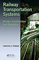 """Railway Transportation Systems: Design, Construction and Operation (""""International Perspectives on Science, Culture and Society"""")"""