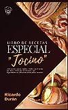 Libro de recetas, Especial 'Tocino': ¡100 recetas caseras, rápidas y fáciles con el tocino que nunca creíste que necesitarías y que seguramente se convertirán en tus platos favoritos!