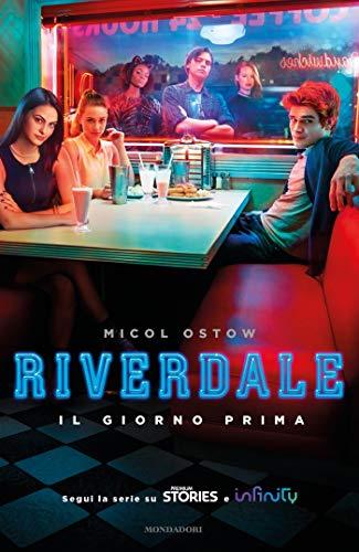 Riverdale - Il giorno prima (La serie di Riverdale Vol. 1)