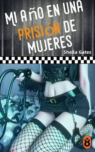 Mi año en una prisión de mujeres 15 de Sheila Gates