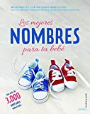 Los mejores nombres para tu bebé: Una guía completa y actual para decidir el nombre de tu hijo