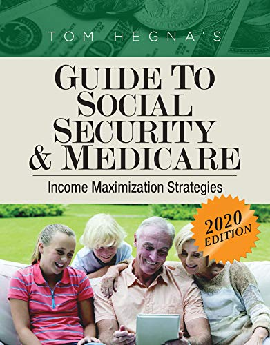 Tom Hegna's Guide to Social Security and Medicare 2020: Income Maximization Strategies
