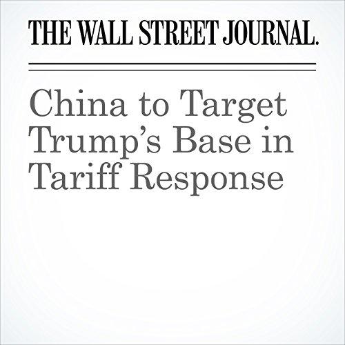 China to Target Trump's Base in Tariff Response copertina