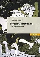 Deutscher Maerchenkatalog: Ein Typenverzeichnis