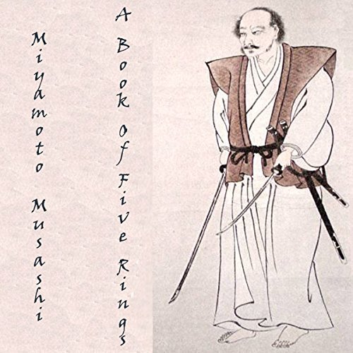 A Book of Five Rings: The Strategy of Musashi                   By:                                                                                                                                 Miyamoto Musashi                               Narrated by:                                                                                                                                 Jim Donaldson                      Length: 2 hrs and 47 mins     88 ratings     Overall 3.8