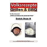 Volksrezepte Grillen & BBQ - Dutch Oven 2: 25 Rezepte für den Dutch Oven (German Edition)