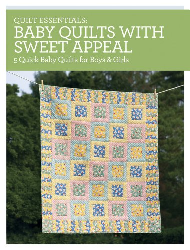 Quilt Essentials - Baby Quilts with Sweet Appeal: 5 Quick Baby Quilts for Boys & Girls (English Edition)