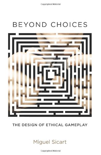 Image OfBeyond Choices: The Design Of Ethical Gameplay