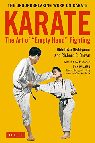 Karate: The Art of Empty Hand Fighting: The Groundbreaking Work on Karate (English Edition)