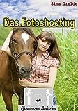 Das Fotoshooting (Pferdeinternat Sankt Anna 22)