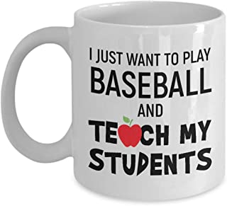 Funny Teacher Gift - I Just Want To Play Baseball And Teach My Students Mug - Unique Teaching Coffee Cup - Teacher Appreciation Present