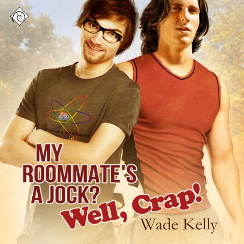 My Roommate's a Jock? Well, Crap! audiobook cover art