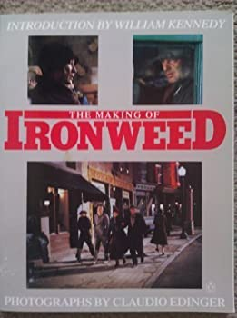 The Making of Ironweed 0140111913 Book Cover