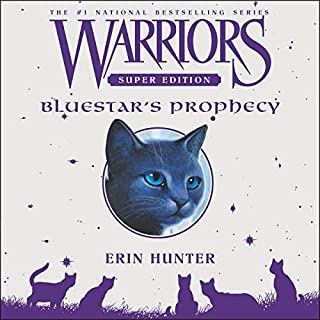 Warriors Super Edition: Bluestar's Prophecy     Warriors Super Edition, Book 2              By:                                                                                                                                 Erin Hunter                               Narrated by:                                                                                                                                 Lisa Flanagan                      Length: 13 hrs and 42 mins     Not rated yet     Overall 0.0