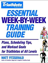 Triathlete Magazine's Essential Week-by-Week Training Guide: Plans, Scheduling Tips, and Workout Goals for Triathletes of All Levels best Triathlon Books