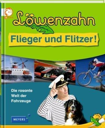 Löwenzahn: Flieger und Flitzer - Die rasante Welt der Fahrzeuge