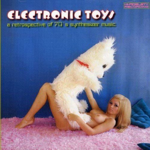 Electronic Toys: A Retrospective of 70#039s Synthesizer Music by Various Artists 20061023