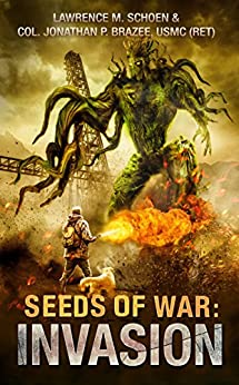 Invasion (Seeds of War Book 1) by [Jonathan Brazee, Lawrence M. Schoen]