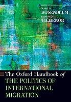 The Oxford Handbook of the Politics of International Migration (Oxford Handbooks)